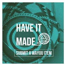 Have It Made - Submit a Wayuu Item
